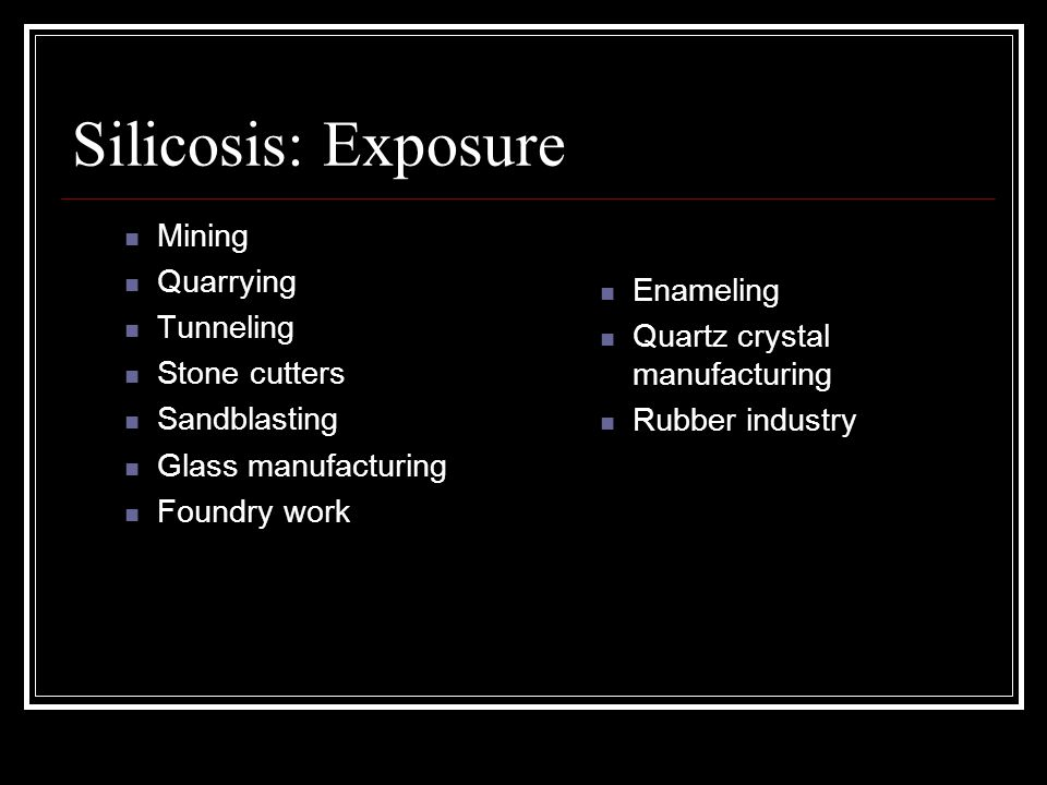 Silicosis: Exposure Mining Quarrying Enameling Tunneling