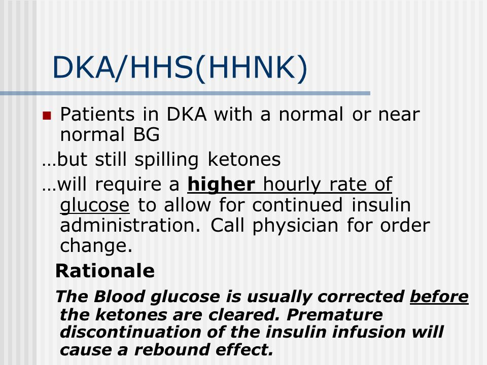 DKA/HHS(HHNK) Patients in DKA with a normal or near normal BG
