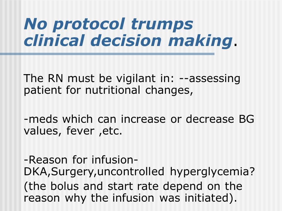 No protocol trumps clinical decision making.