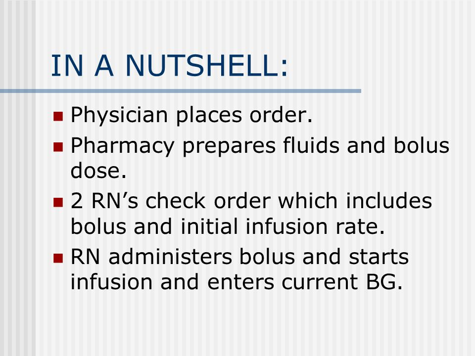 IN A NUTSHELL: Physician places order.