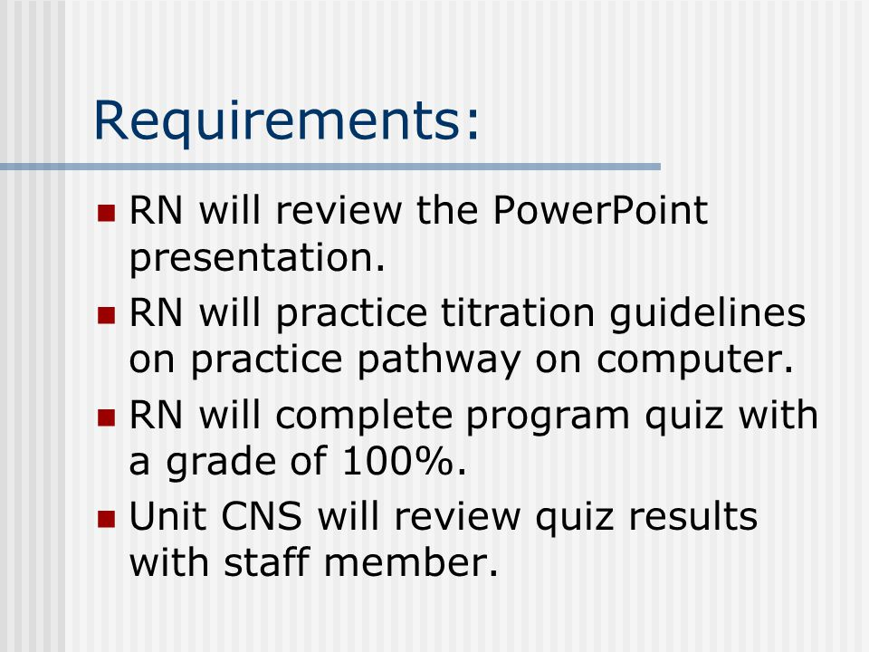 Requirements: RN will review the PowerPoint presentation.