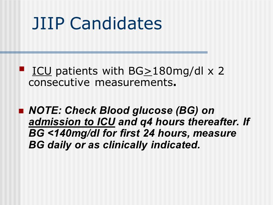 JIIP Candidates ICU patients with BG>180mg/dl x 2 consecutive measurements.