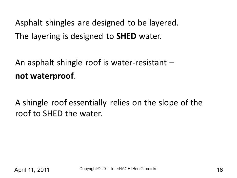 Asphalt shingles are designed to be layered.