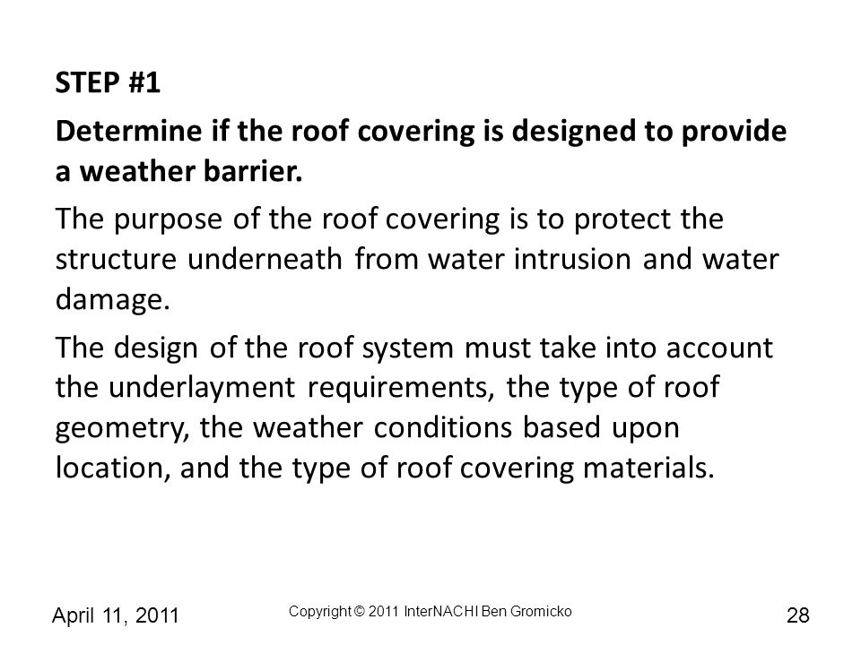 STEP #1 Determine if the roof covering is designed to provide a weather barrier.