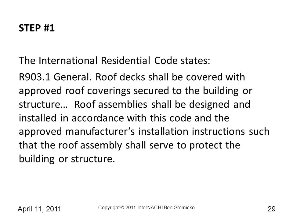 STEP #1 The International Residential Code states: