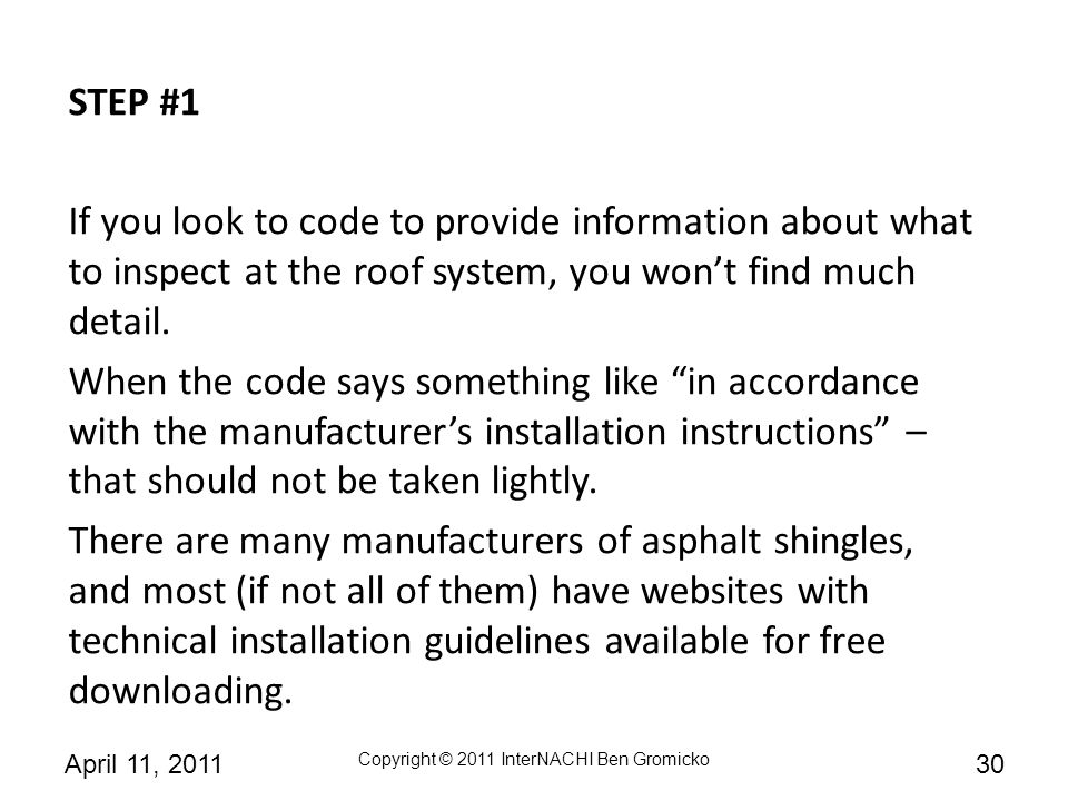 STEP #1 If you look to code to provide information about what to inspect at the roof system, you won't find much detail.