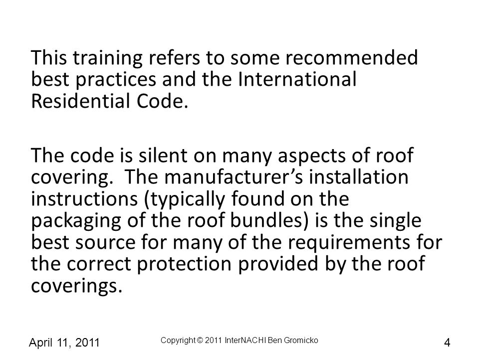 This training refers to some recommended best practices and the International Residential Code.
