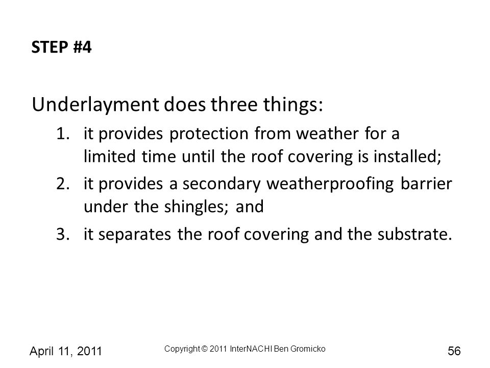 Underlayment does three things: