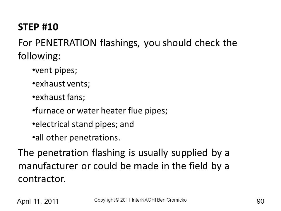 For PENETRATION flashings, you should check the following: