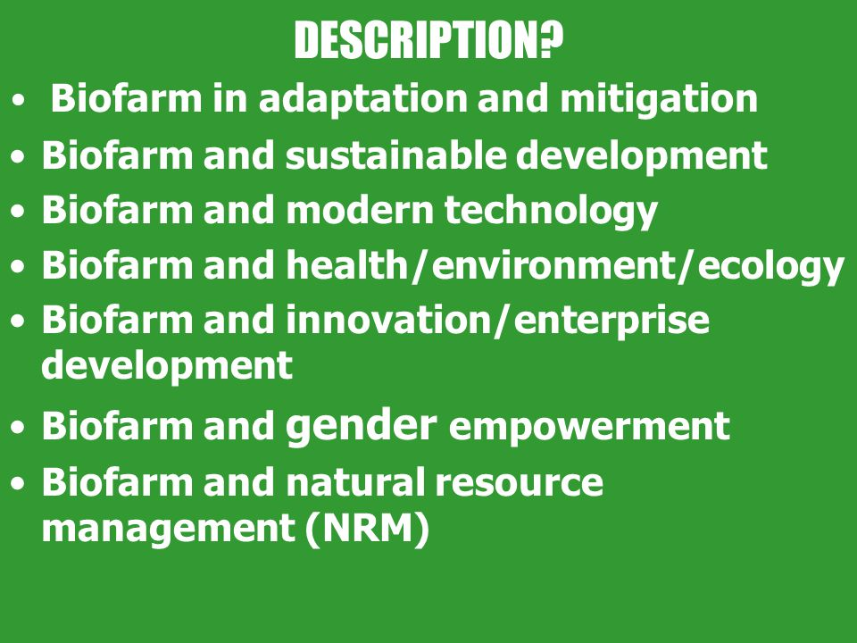 DESCRIPTION Biofarm in adaptation and mitigation