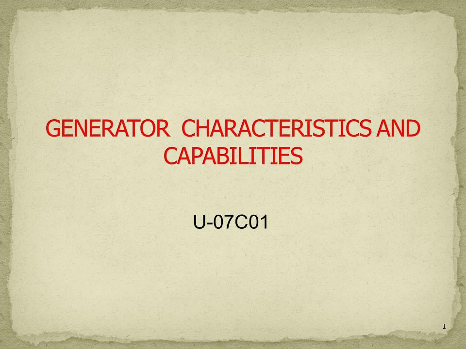 GENERATOR CHARACTERISTICS AND CAPABILITIES