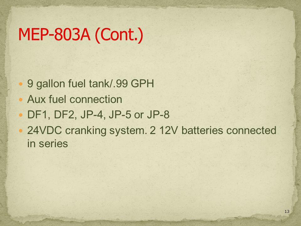 MEP-803A (Cont.) 9 gallon fuel tank/.99 GPH Aux fuel connection