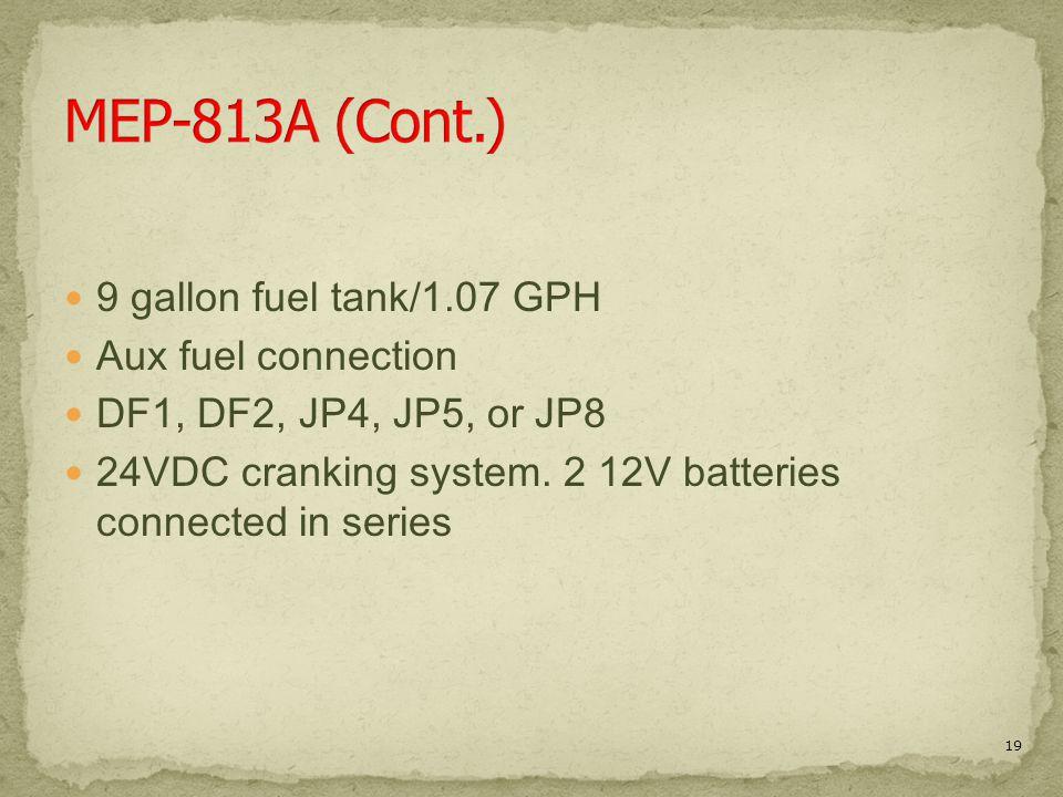 MEP-813A (Cont.) 9 gallon fuel tank/1.07 GPH Aux fuel connection