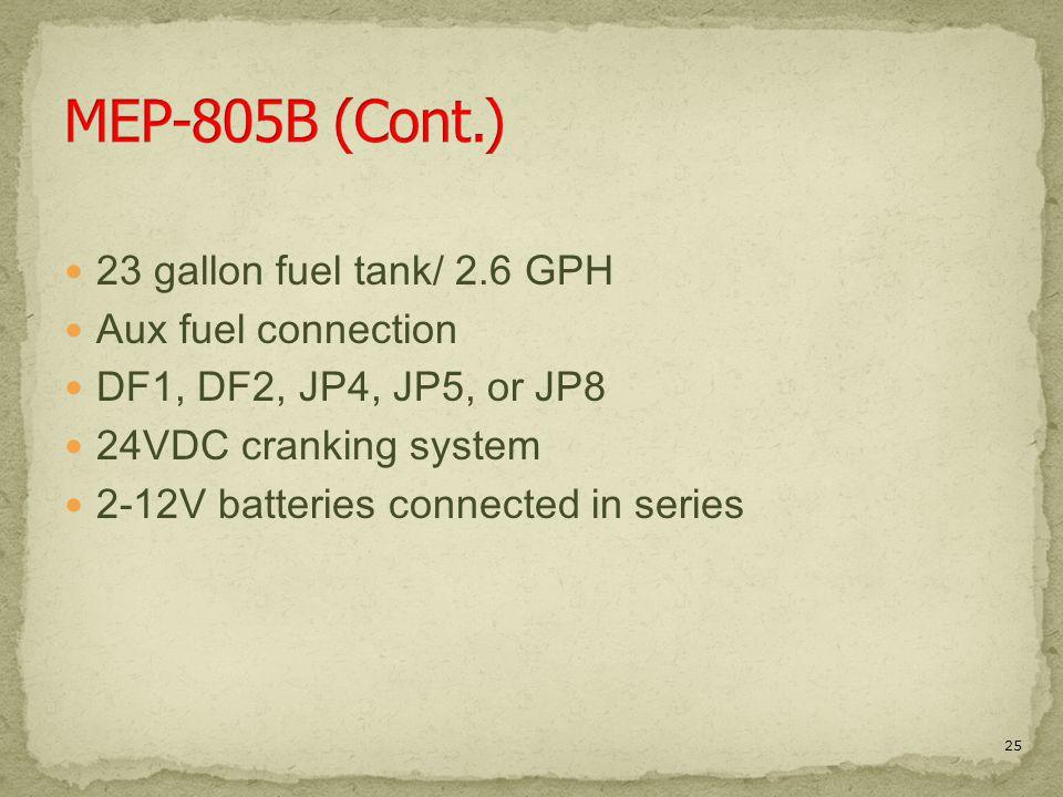 MEP-805B (Cont.) 23 gallon fuel tank/ 2.6 GPH Aux fuel connection