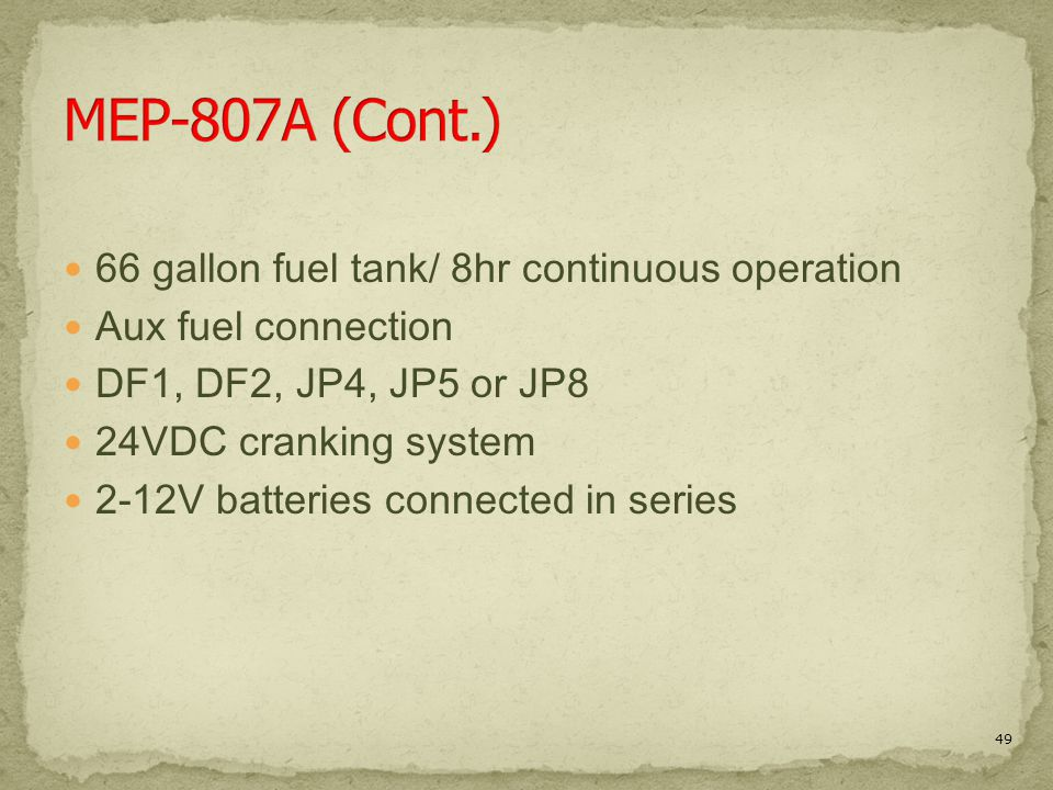 MEP-807A (Cont.) 66 gallon fuel tank/ 8hr continuous operation