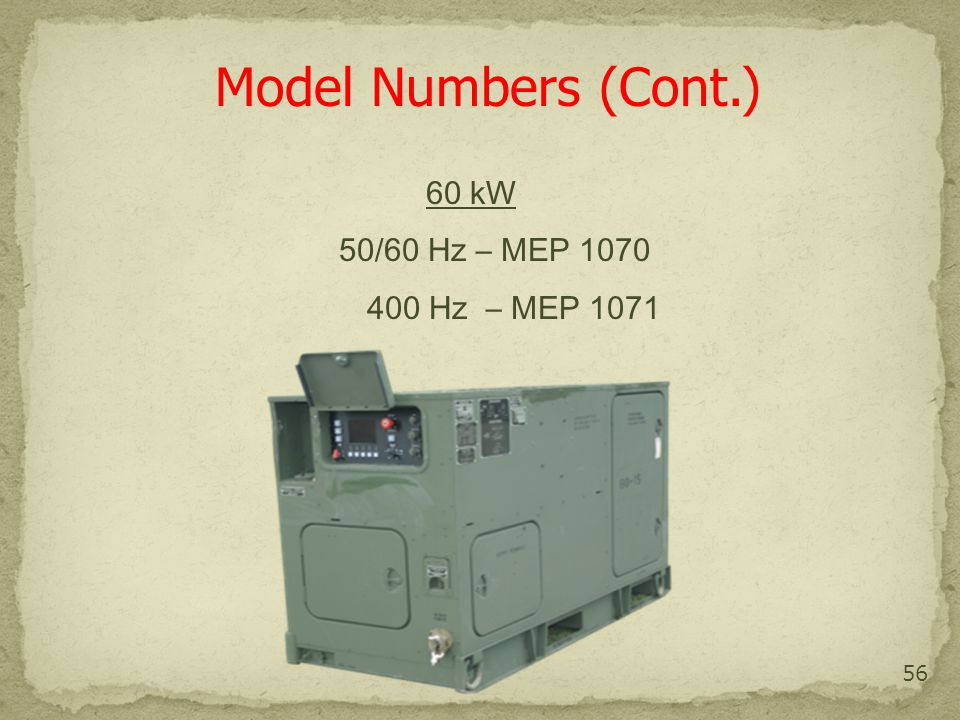 Model Numbers (Cont.) 60 kW 50/60 Hz – MEP 1070 400 Hz – MEP 1071