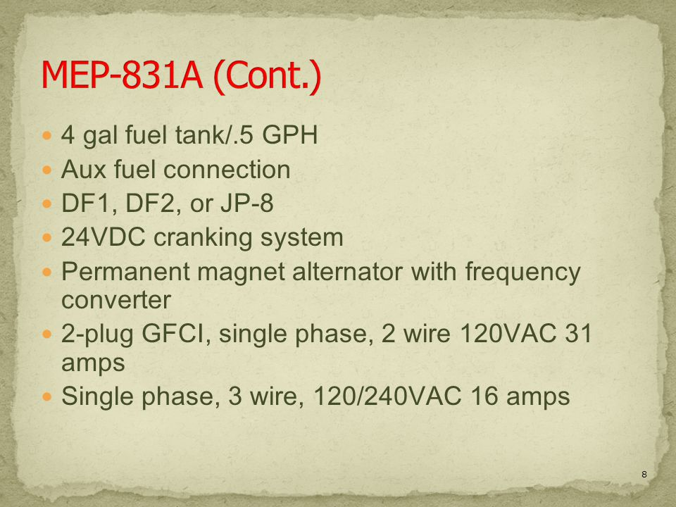 MEP-831A (Cont.) 4 gal fuel tank/.5 GPH Aux fuel connection