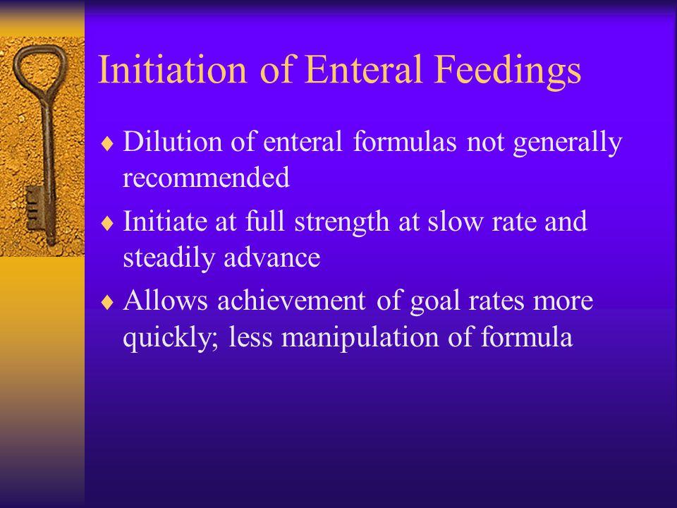 Initiation of Enteral Feedings