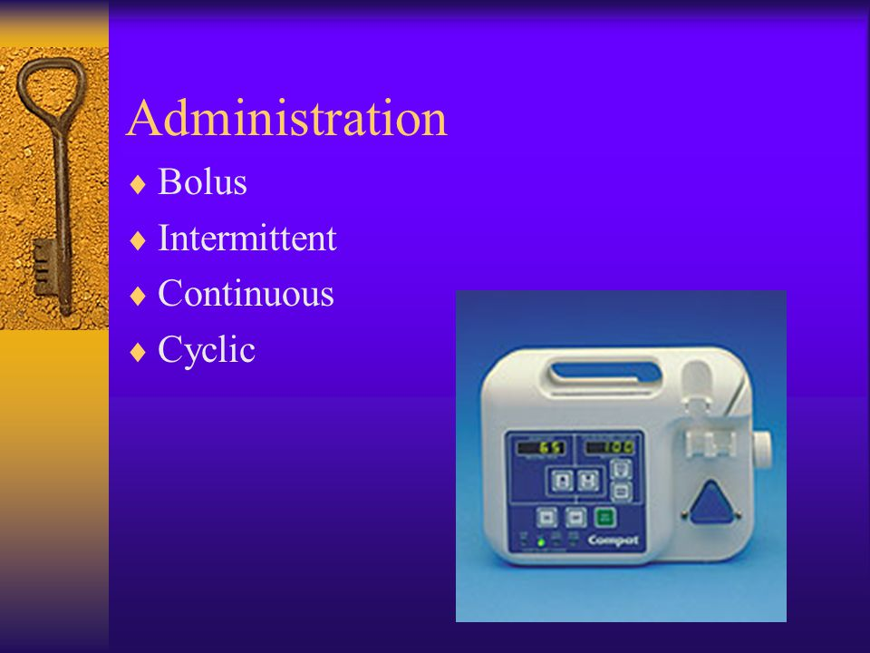 Administration Bolus Intermittent Continuous Cyclic