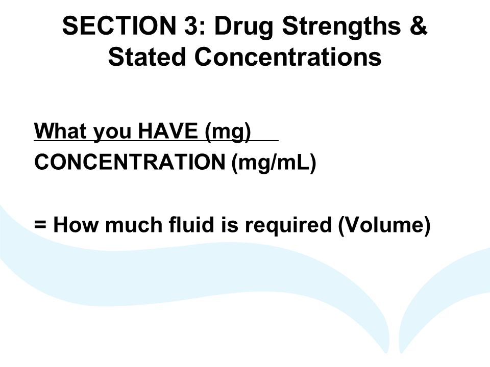 SECTION 3: Drug Strengths & Stated Concentrations