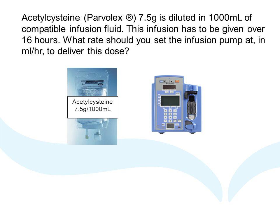 Acetylcysteine (Parvolex ®) 7