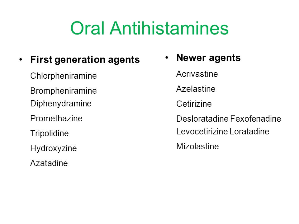 Oral Antihistamines Newer agents First generation agents Acrivastine
