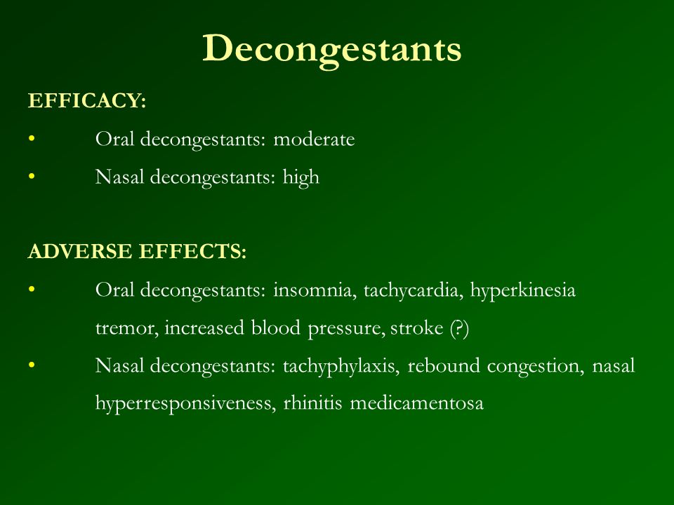 Decongestants EFFICACY: Oral decongestants: moderate