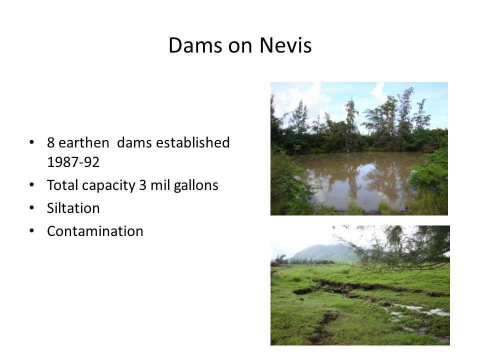 Dams on Nevis 8 earthen dams established 1987-92