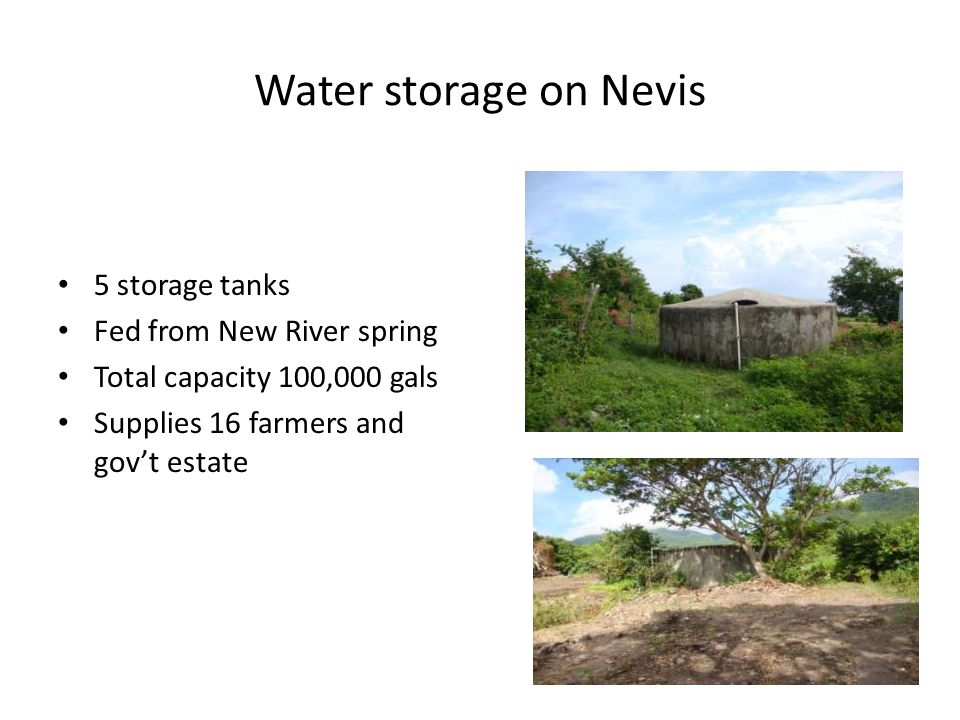 Water storage on Nevis 5 storage tanks Fed from New River spring