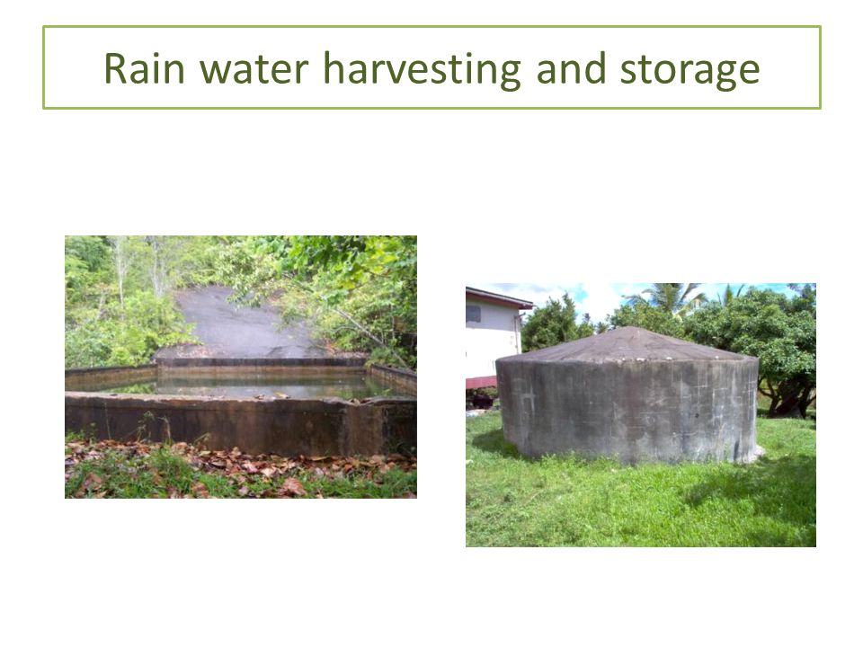Rain water harvesting and storage