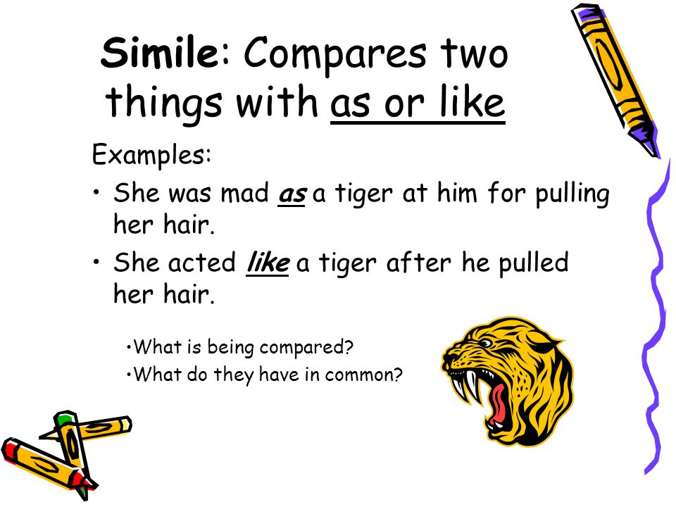 Simile: Compares two things with as or like