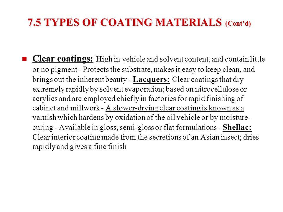 7.5 TYPES OF COATING MATERIALS (Cont'd)