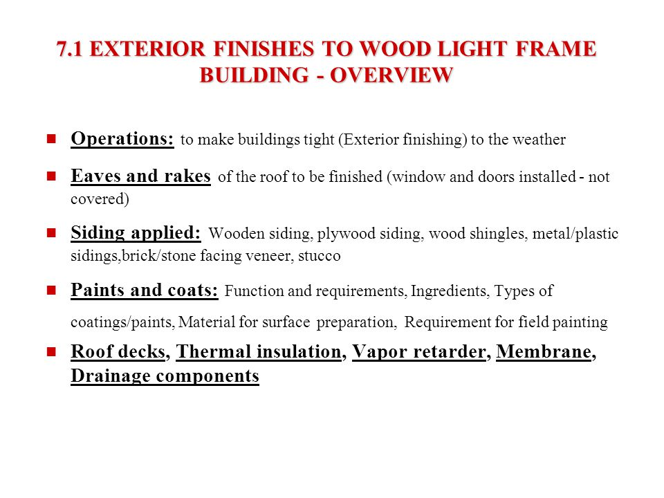 7.1 EXTERIOR FINISHES TO WOOD LIGHT FRAME BUILDING - OVERVIEW