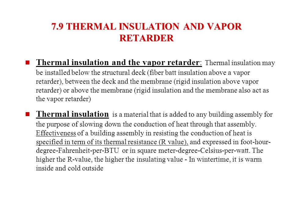 7.9 THERMAL INSULATION AND VAPOR RETARDER