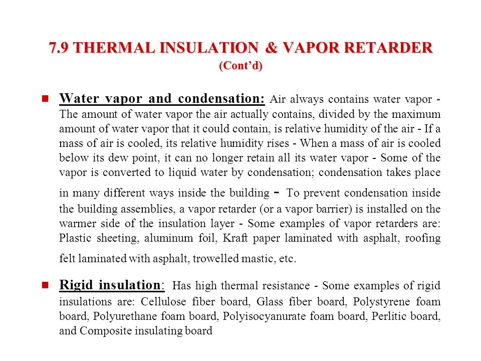 7.9 THERMAL INSULATION & VAPOR RETARDER (Cont'd)