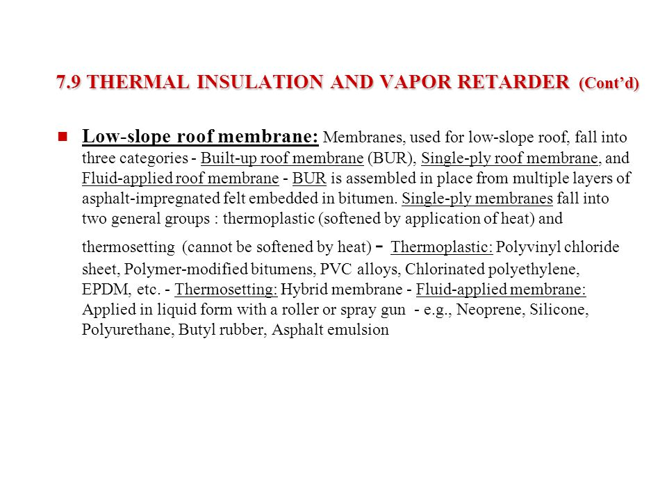 7.9 THERMAL INSULATION AND VAPOR RETARDER (Cont'd)