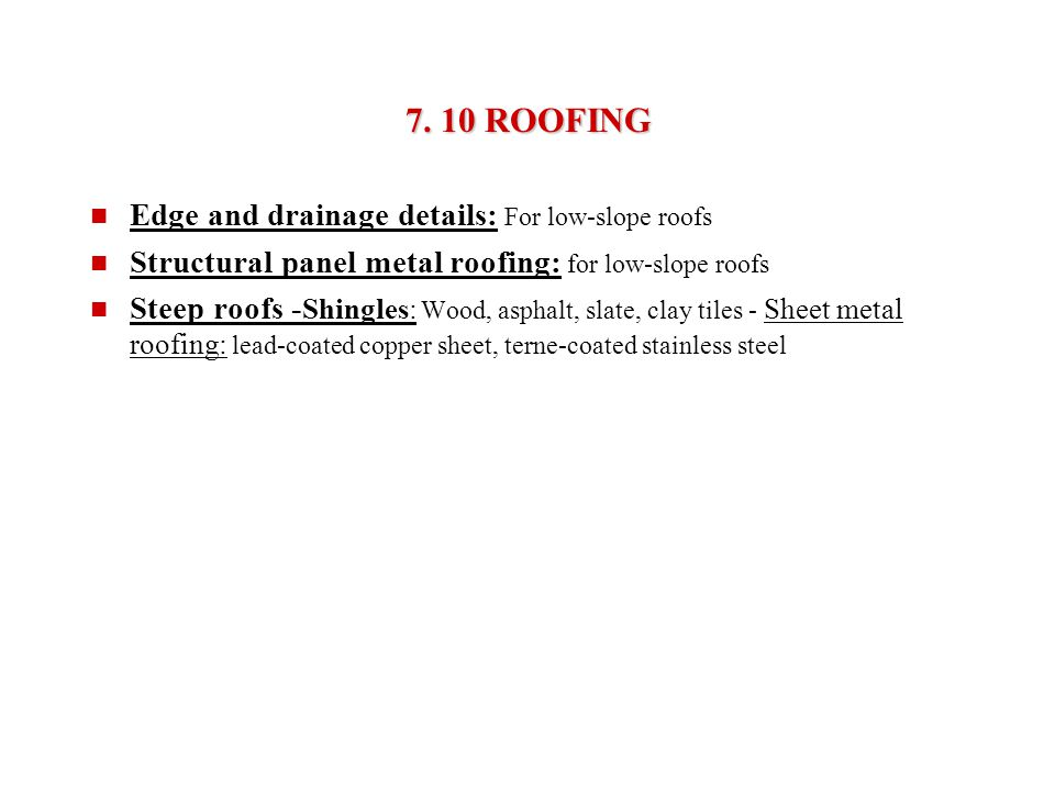 7. 10 ROOFING Edge and drainage details: For low-slope roofs