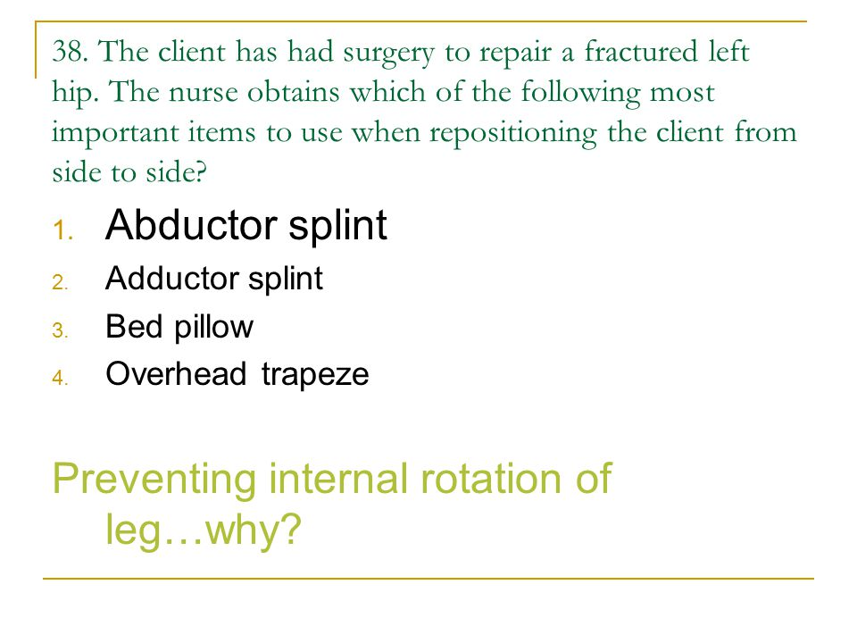 Preventing internal rotation of leg…why