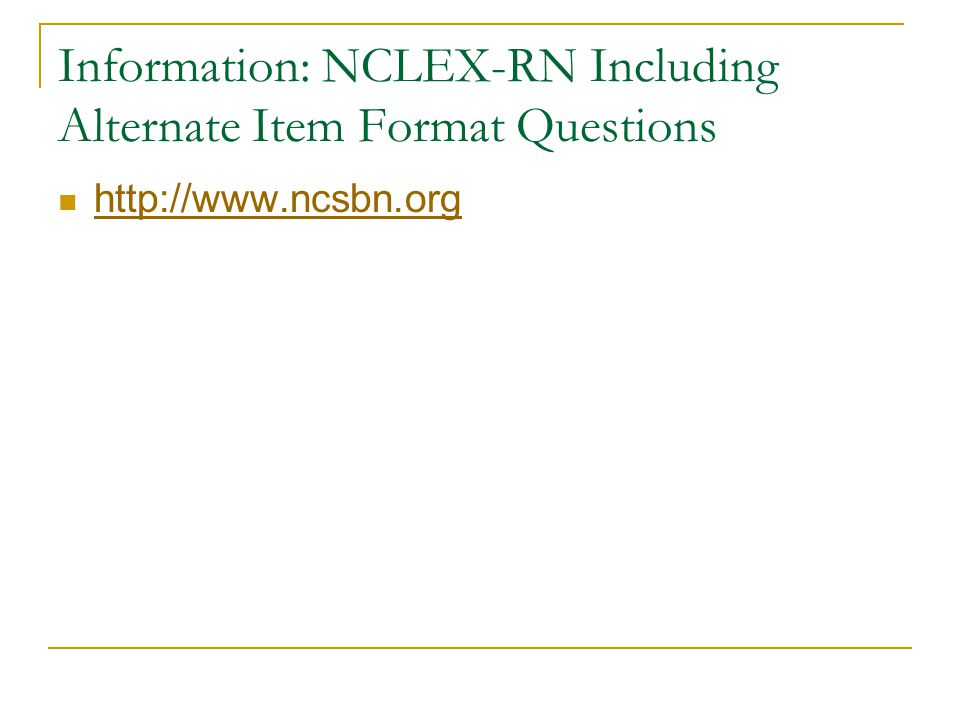 Information: NCLEX-RN Including Alternate Item Format Questions