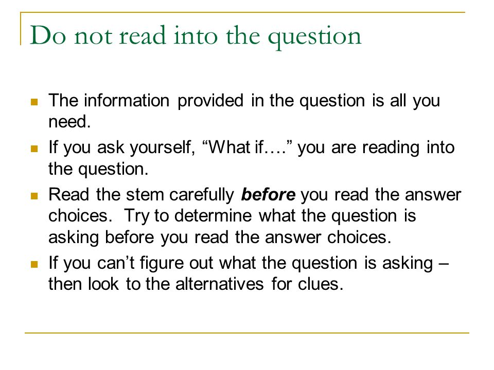Do not read into the question