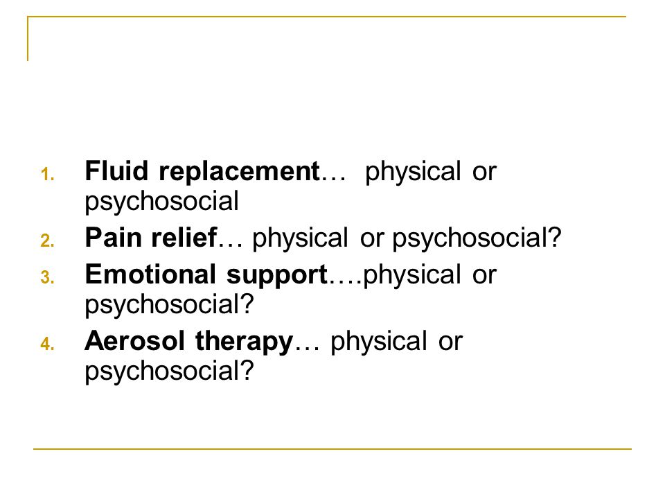 Fluid replacement… physical or psychosocial
