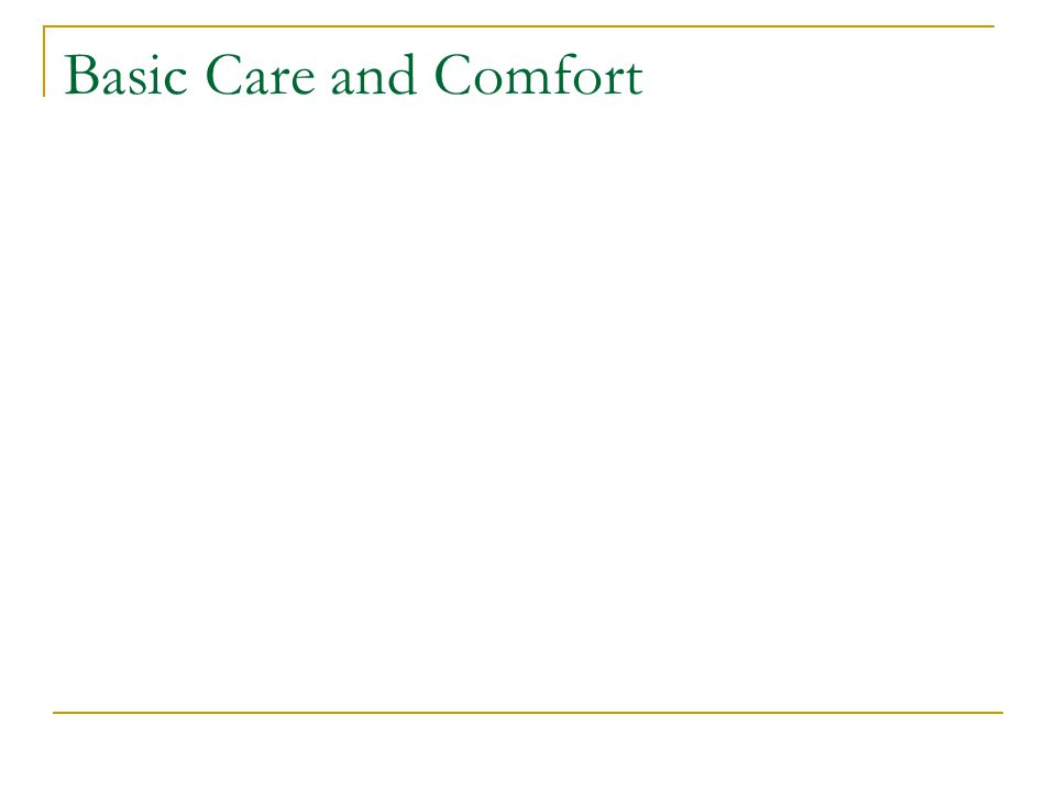 Basic Care and Comfort