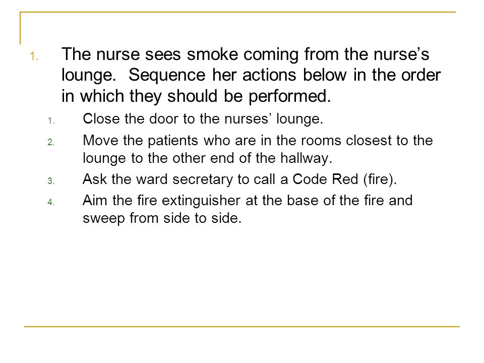 The nurse sees smoke coming from the nurse's lounge