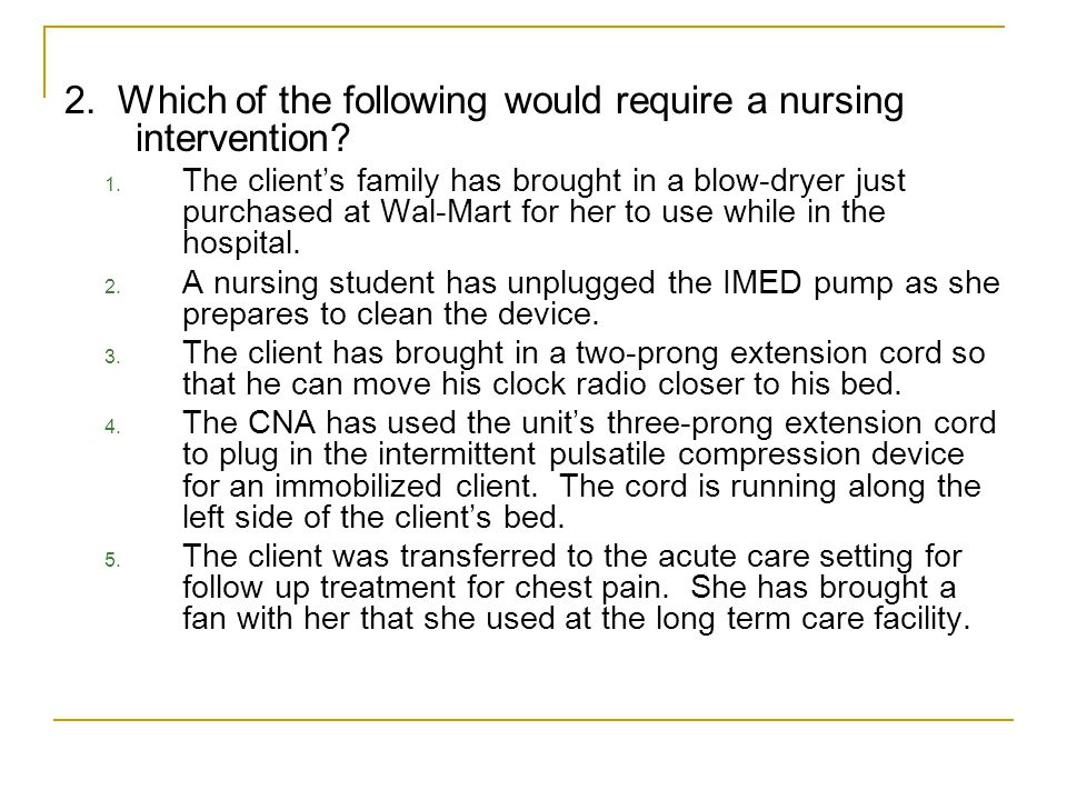 2. Which of the following would require a nursing intervention