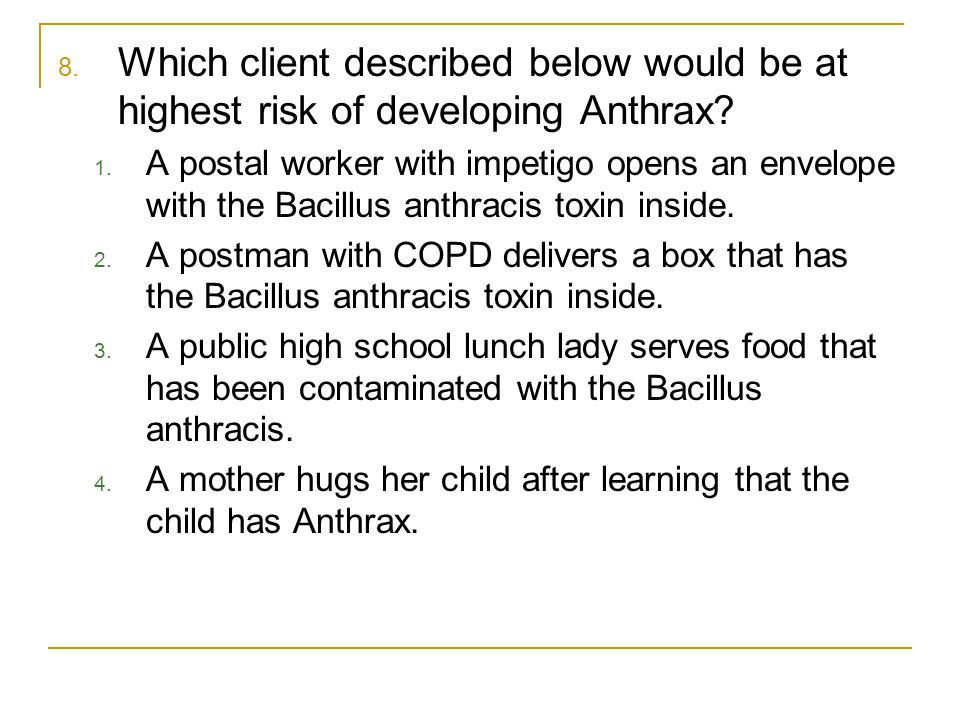 Which client described below would be at highest risk of developing Anthrax