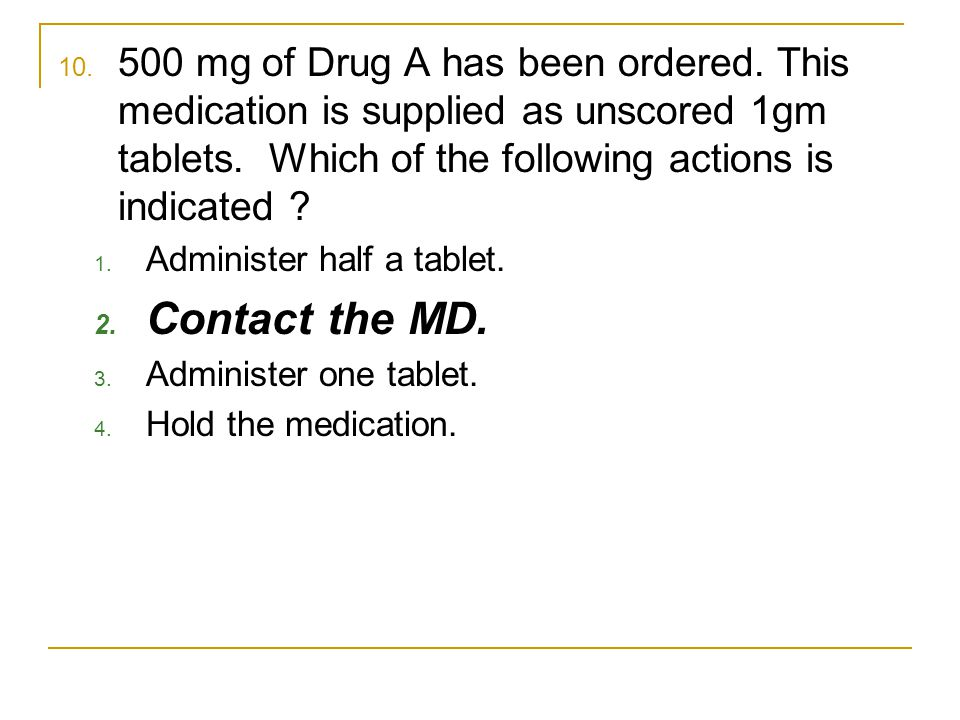 500 mg of Drug A has been ordered