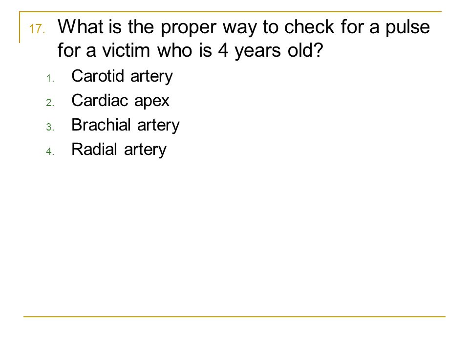 What is the proper way to check for a pulse for a victim who is 4 years old