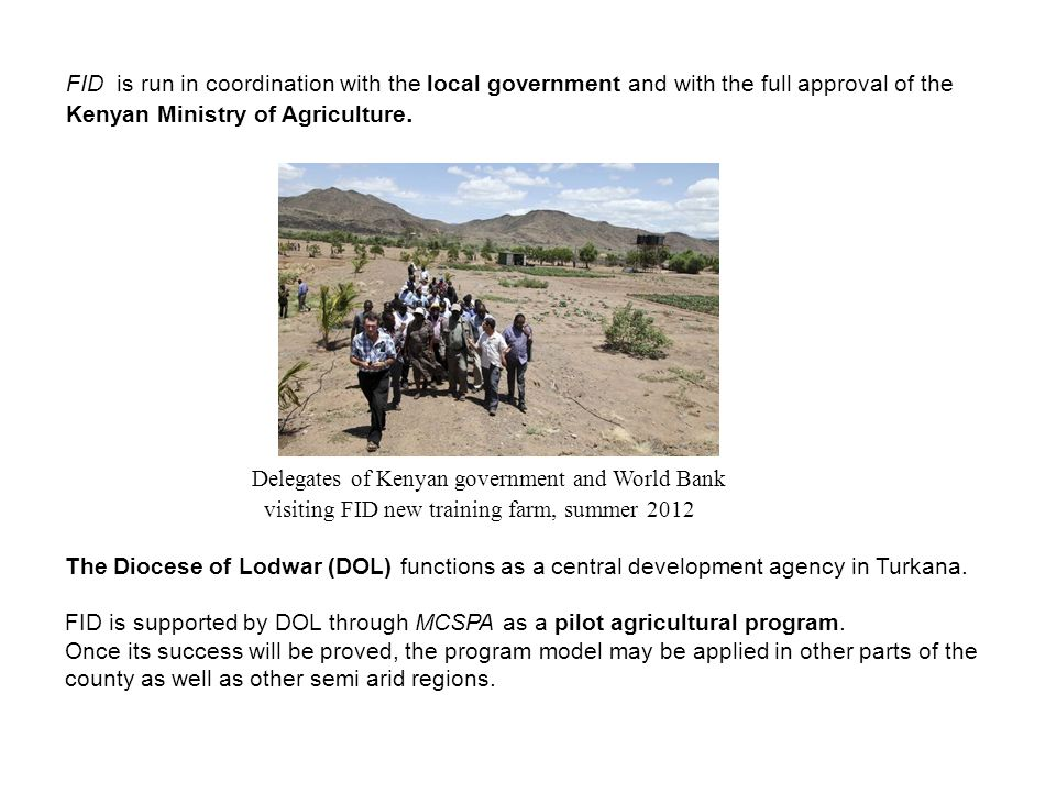 FID is run in coordination with the local government and with the full approval of the Kenyan Ministry of Agriculture.