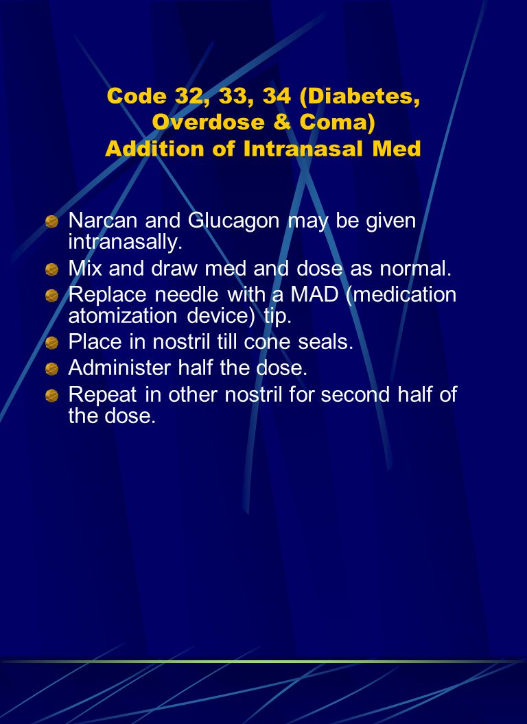 Code 32, 33, 34 (Diabetes, Overdose & Coma) Addition of Intranasal Med