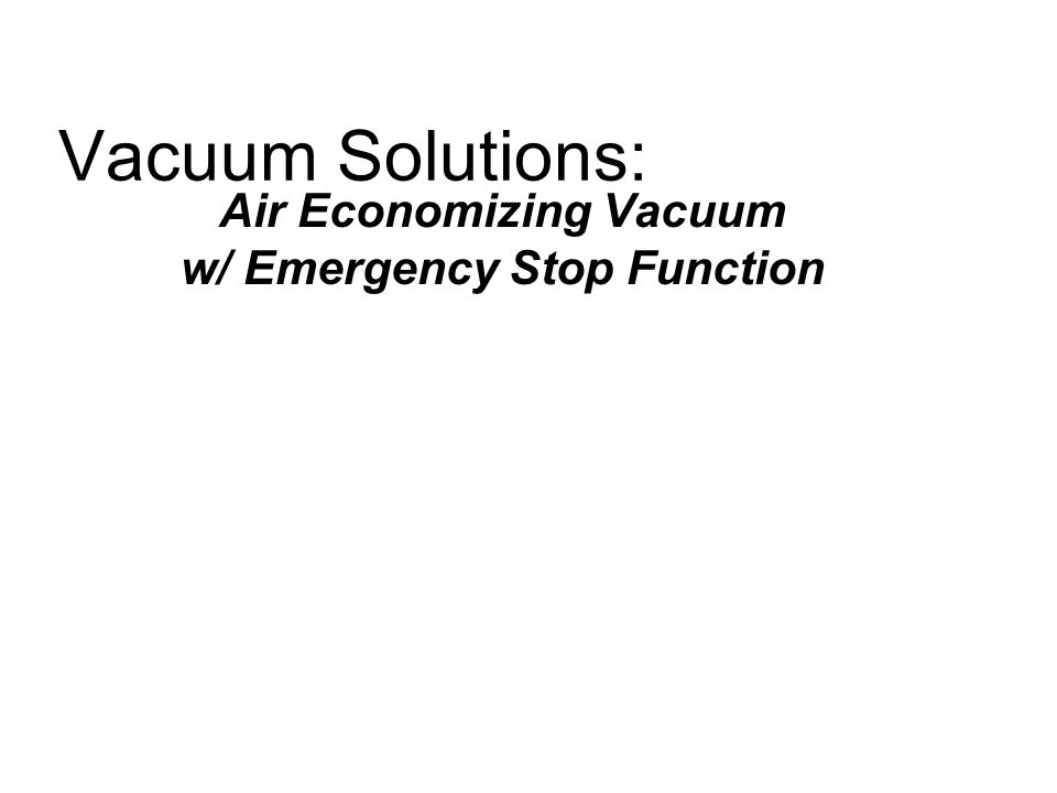 Air Economizing Vacuum w/ Emergency Stop Function